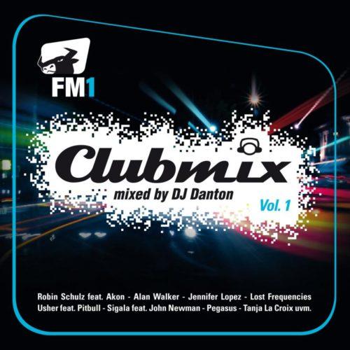 FM1 Clubmix, Vol. 1 (Mixed by DJ Danton)