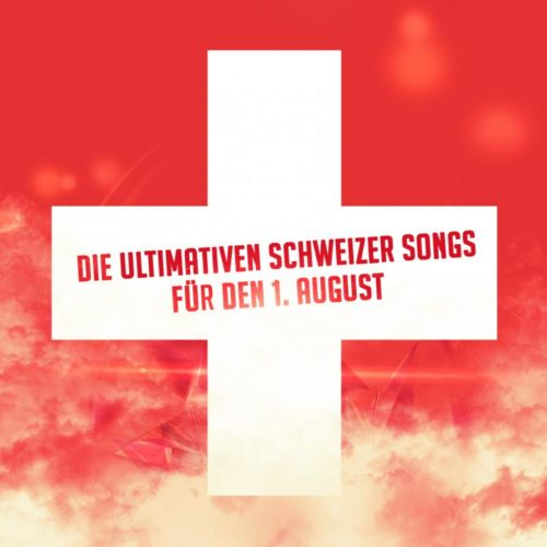 Die ultimativen Schweizer Songs für den 1. August