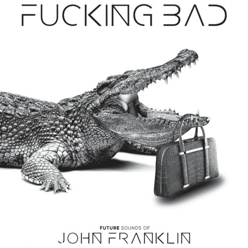 John Franklin – Fucking Bad