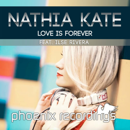 Nathia Kate feat. Ilse Rivera – Love Is Forever
