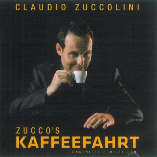 Claudio Zuccolini – Zucco's Kaffeefahrt – Ungeniert profitieren