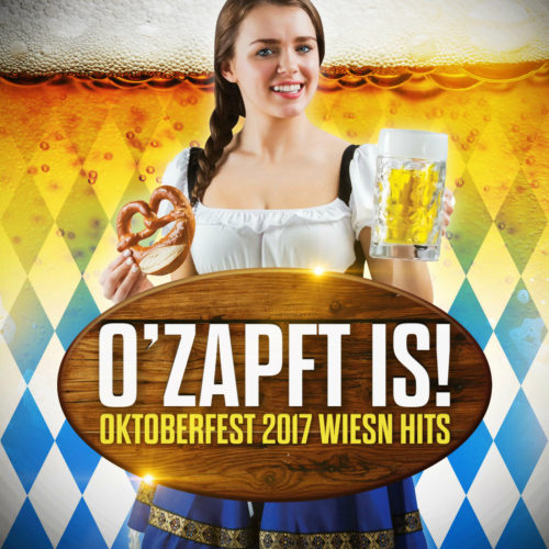O'zapft is! Oktoberfest 2017 Wiesn Hits