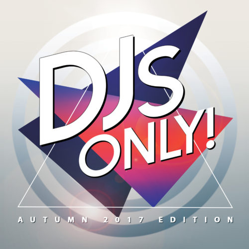 DJs Only! (Autumn 2017 Edition)