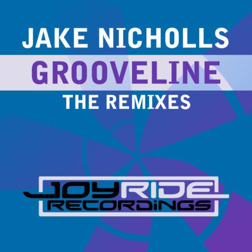 Jake Nicholls – Grooveline (The Remixes)