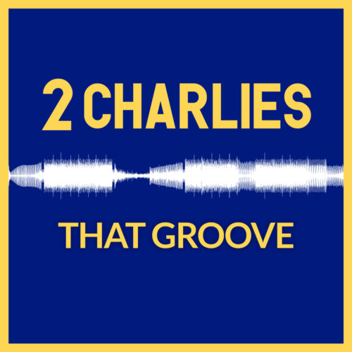 2 Charlies – That Groove