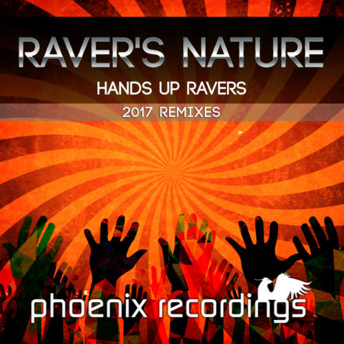 Raver's Nature – Hands Up Ravers (2017 Remixes)