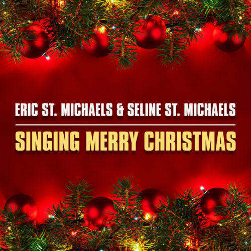 Eric St. Michaels & Seline St. Michaels – Singing Merry Christmas