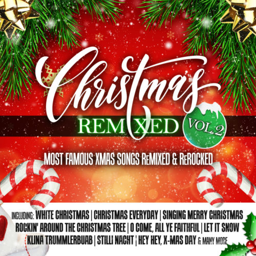 Christmas Remixed, Vol. 2 (Most Famous Xmas Songs Remixed & Rerocked)