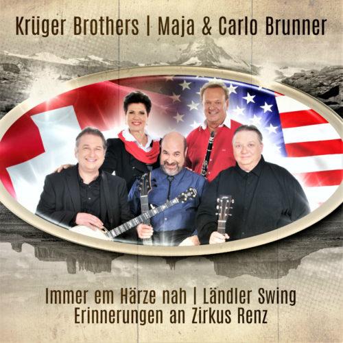 Krüger Brothers | Maja & Carlo Brunner – Immer em Härze nah / Ländler Swing / Erinnerungen an Zirkus Renz