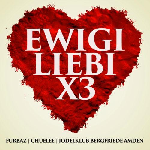 Furbaz | ChueLee | Jodelklub Bergfriede Amden – Ewigi Liebi x3