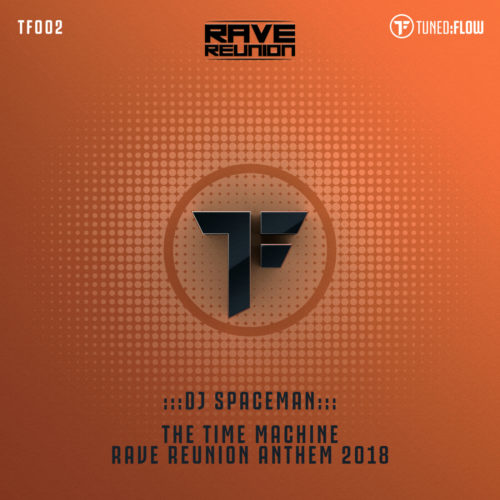 DJ Spaceman – The Time Machine (Rave Reunion Anthem 2018)