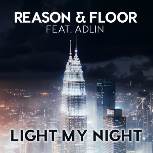 Reason & Floor ft. Adlin – Light My Night