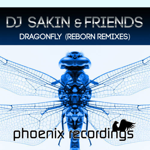DJ Sakin & Friends – Dragonfly (Reborn Remixes)