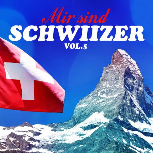 Mir sind Schwiizer, Vol. 5