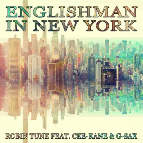 Robin Tune ft. Cee-Kane & G-Sax – Englishman in New York