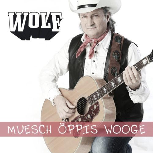 Wolf – Muesch öppis wooge