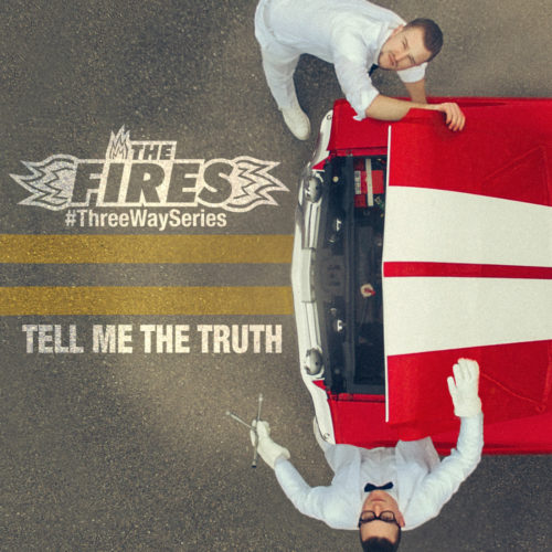 The Fires – Tell Me The Truth