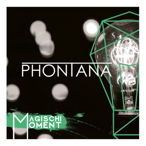 Phontana – Magischi Moment