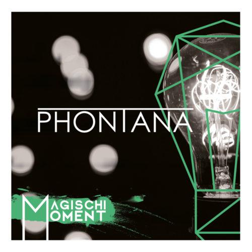 Phontana – Magischi Moment