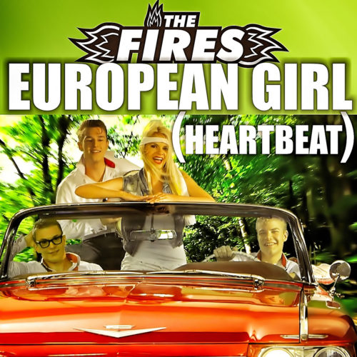 The Fires – European Girl (Heartbeat)
