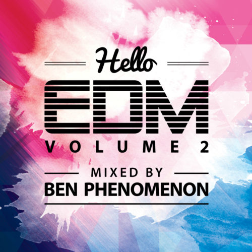 Various Artists – Hello EDM, Vol. 2 (Mixed by Ben Phenomenon)