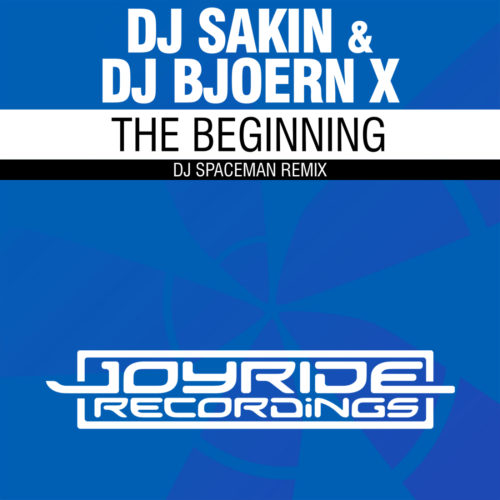 DJ Sakin & DJ Bjoern X – The Beginning (DJ Spaceman Remix)