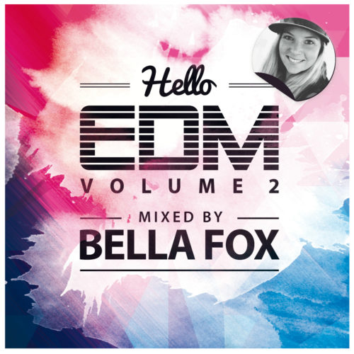 Various Artists – Hello EDM, Vol. 2 (Mixed by Bella Fox)