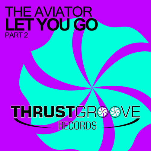 The Aviator – Let You Go, Pt. 2