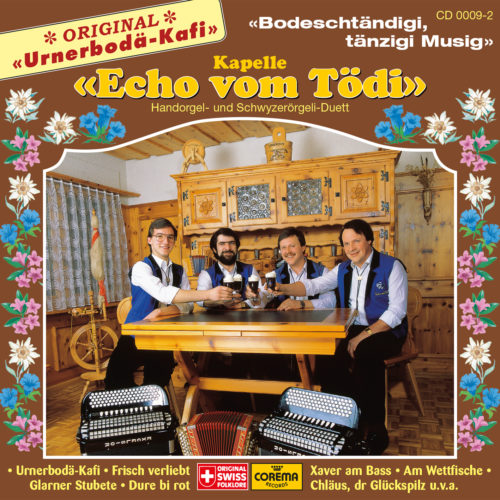 Kapelle Echo vom Todi – Urnerbodä Kafi (Bodeständigi, tänzigi Musig)