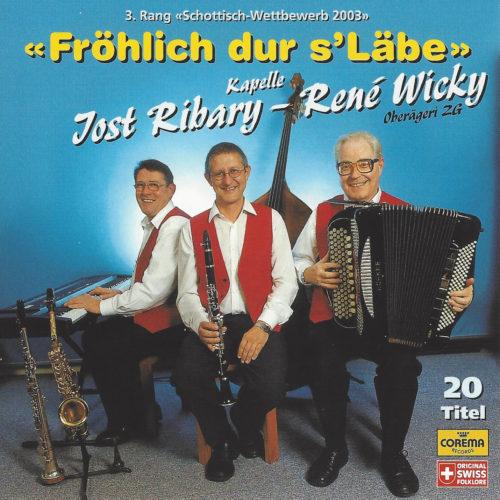 Kapelle Jost Ribary – René Wicky – Fröhlich dur s'Läbe