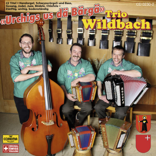 Trio Wildbach – Urchigs us dä Bärgä