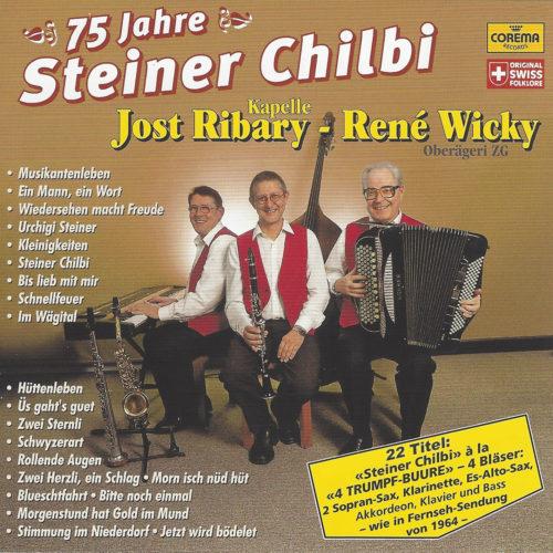 Kapelle Jost Ribary – René Wicky – 75 Jahre Steiner Chilbi