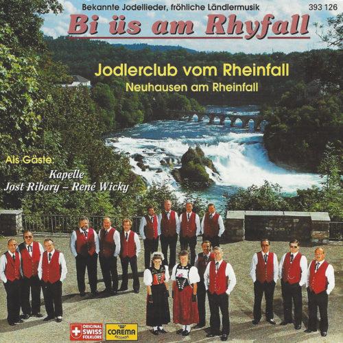 Jodlerclub vom Rheinfall, Kapelle Jost Ribary, René Wicky- Bi üs am Rhyfall (Jost Ribary, René Wicky)