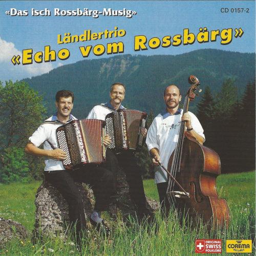 Ländlertrio Echo vom Rossbärg – Das isch Rossbärg-Musig