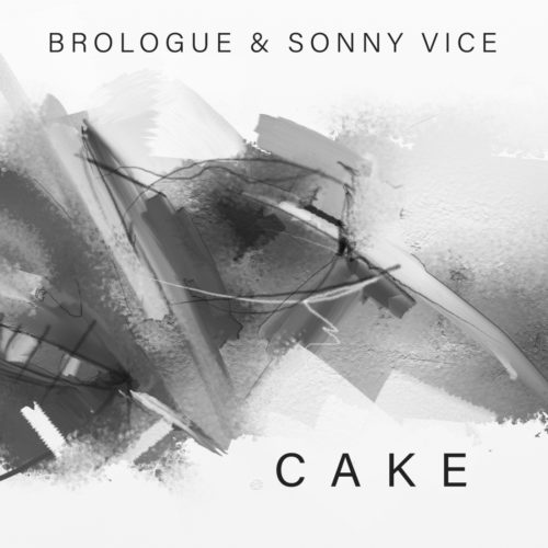 Brologue & Sonny Vice – Cake