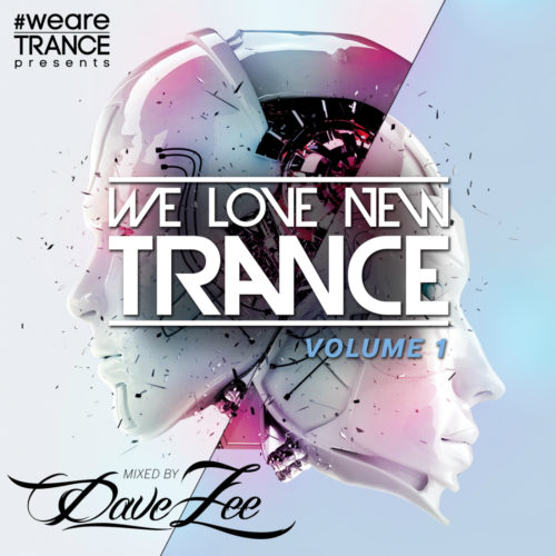 We Love New Trance, Vol. 1 (Mixed by Dave Zee)
