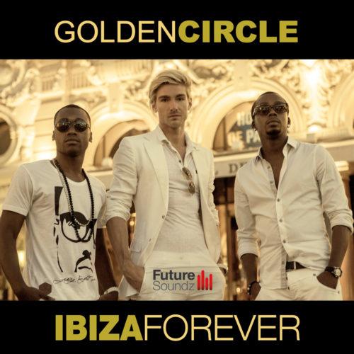 Golden Circle – Ibiza Forever