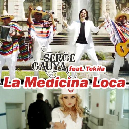 Serge Gauya ft. Tekila – La Medicina Loca
