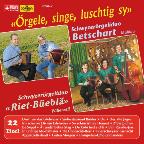 Schwyzerörgeliduos Riet-Büeblä (Willerzell SZ) & Betschart (Mühlau) – Örgele, singe, luschtig sy