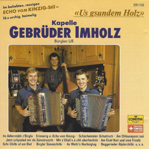 Kapelle Gebrüder Imholz Bürglen – Us gsundem Holz (Musig im Echo vom Kinzig-Stil)