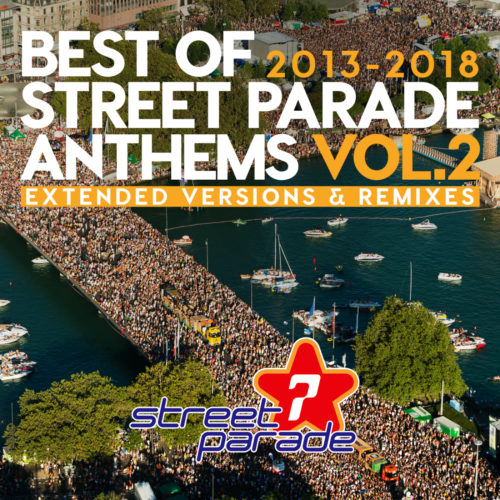 Best of Street Parade Anthems, Vol. 2 (2013 – 2018) (Extended Versions & Remixes)
