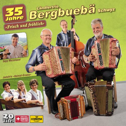 Ländlertrio Bergbuebä Schwyz – Frisch und fröhlich