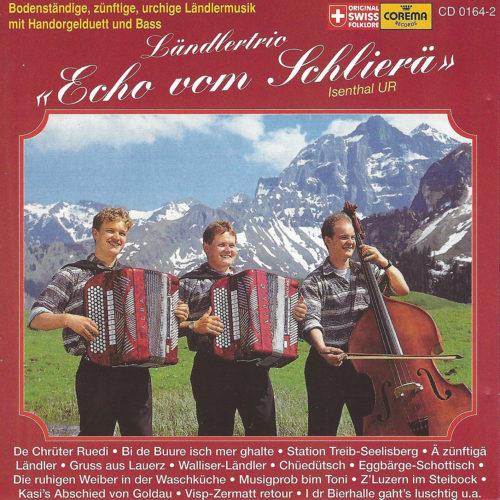 Ländlertrio Echo vom Schlierä – Ländlertrio Echo vom Schlierä (Isenthal UR)