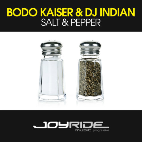 Bodo Kaiser & DJ Indian – Salt & Pepper