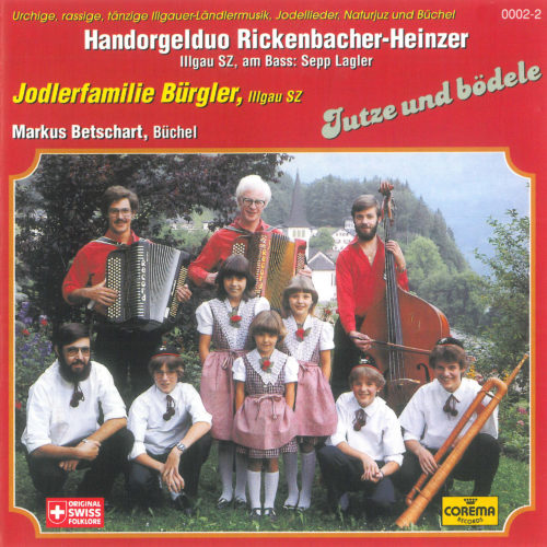 Handorgelduo Rickenbacher-Heinzer (Illgau SZ) / Jodlerfamilie Bürgler (Illgau SZ) – Jutze und bödele