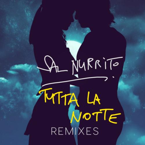Sal Nurrito – Tutta la notte (Remixes)