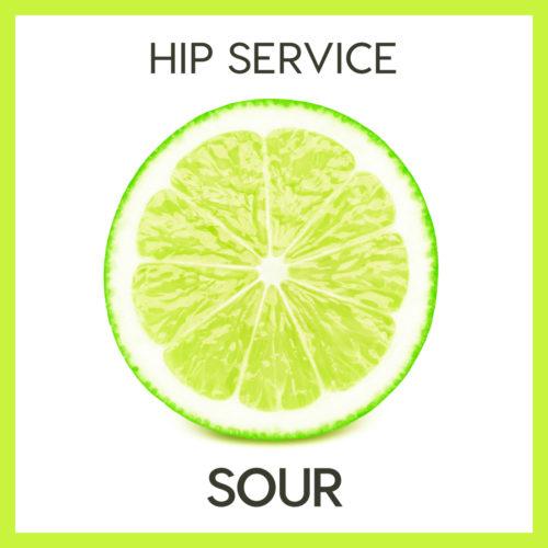 Hip Service – Sour
