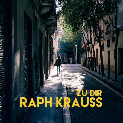 Raph Krauss – Zu dir