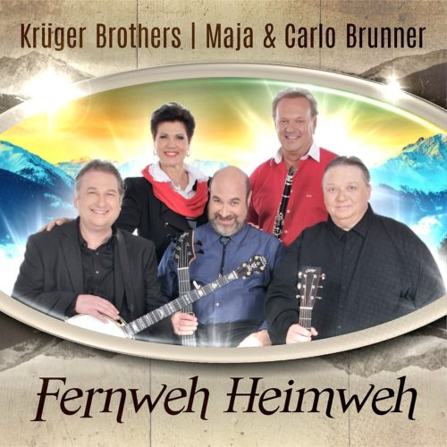 Krüger Brothers | Maja & Carlo Brunner – Fernweh Heimweh