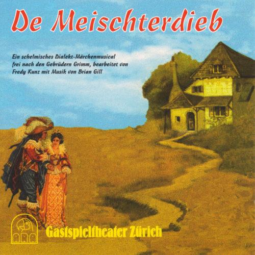 Gastspieltheater Zürich – De Meischterdieb